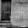 The Fiennes - Doubt