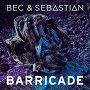 Bec & Sebastian - Barricade