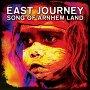 East Journey - Song of Arnhem Land Remixed