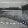 The Hadron Colliders - Bellwether