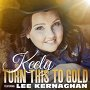 Keely Johnson and Lee Kernaghan - Turn This To Gold
