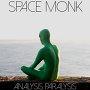 Space Monk - Analysis Paralysis