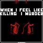 friendships - When I Feel Like Killing, I Murder