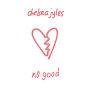 Chelsea Jyles - No Good