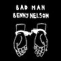 Benny Nelson - BAD MAN