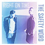 The Safety Word  - Right on Time
