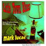 Mark Lucas - Little Town Blues
