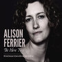 Alison Ferrier - Be Here Now