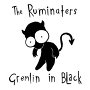 The Ruminaters - Gremlin In Black