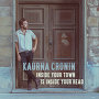 Kaurna Cronin - Inside Your Town is Inside Your Head