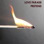 Love Parade - Pretend