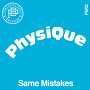 Physique - Same Mistakes