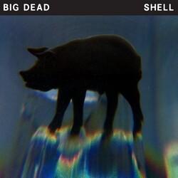 Big Dead - Shell