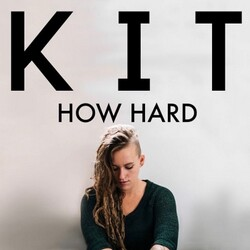 KIT - How Hard