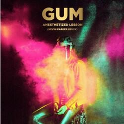 Gum - Anesthetized Lesson (Kevin Parker Remix)