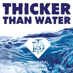 Transvaal Diamond Syndicate - Thicker Than Water