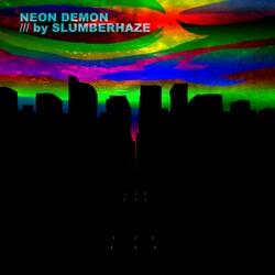 Slumberhaze - Neon Demon