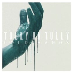 Tully On Tully  - Cold Hands