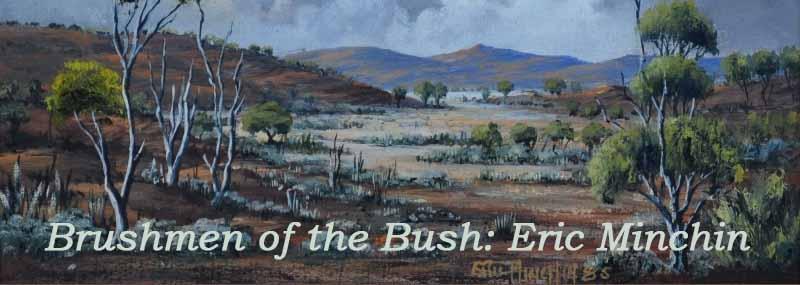 Another Brushmen of the Bush: Eric Minchin