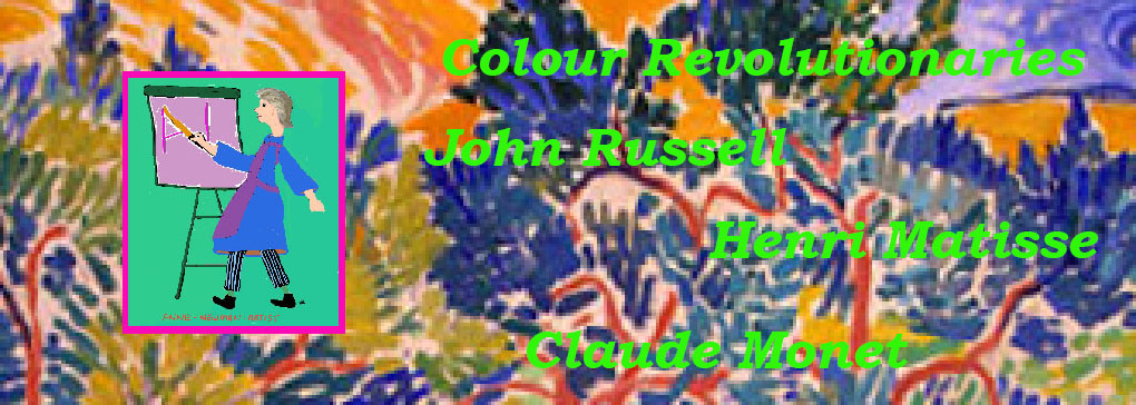 Russell, Matisse and Monet: Colour Revolutionaries
