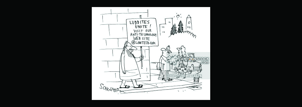 Luddites No More