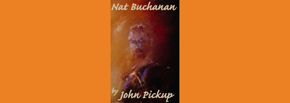 Nat Buchanan & Australian Stock Routes through the eyes and hands of John Pickup