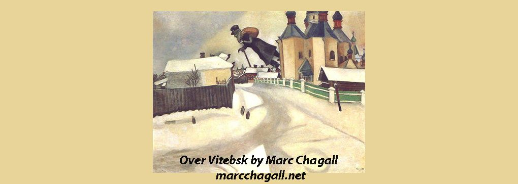 A Sense of Place:  Part Two - Through the Eyes and Mind of Marc Chagall