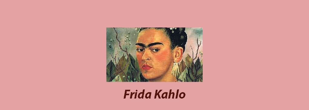 Frida Kahlo Part One