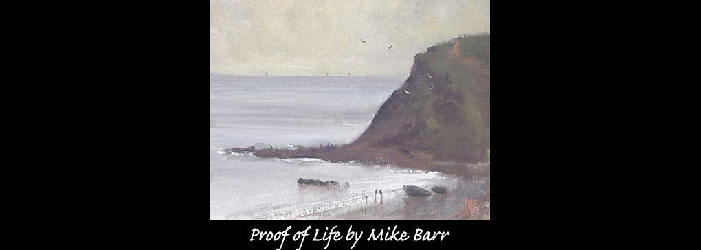 Monday's Feature Art Work: Proof of Life by Mike Barr