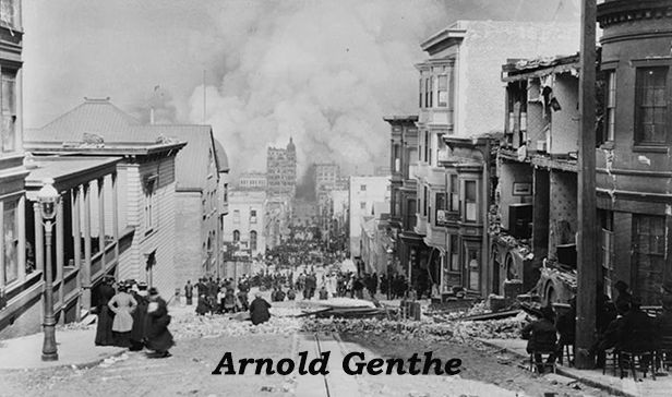 Arnold Genthe: Recording Destruction & Beauty