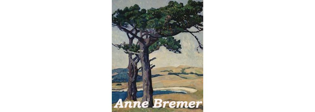 Carmel-by-the-Sea is born and meet an artist: Anne Millay Bremer