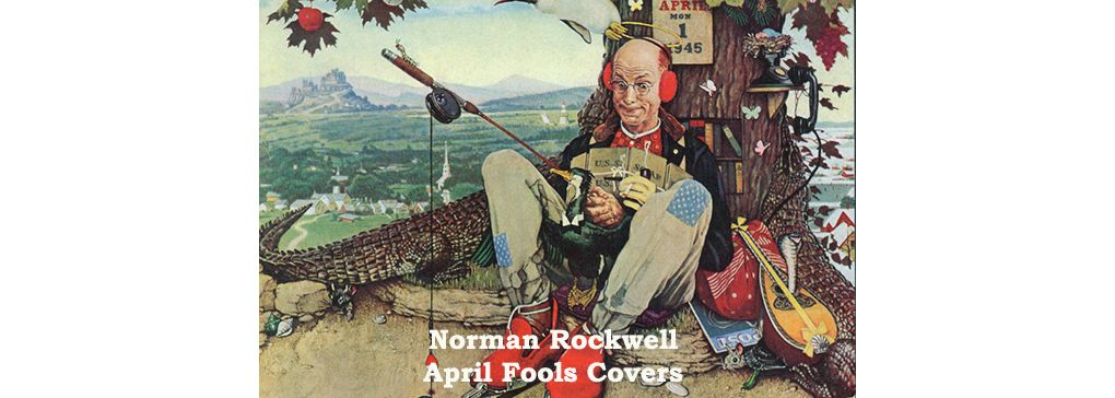 Norman Rockwell's April Fools Covers