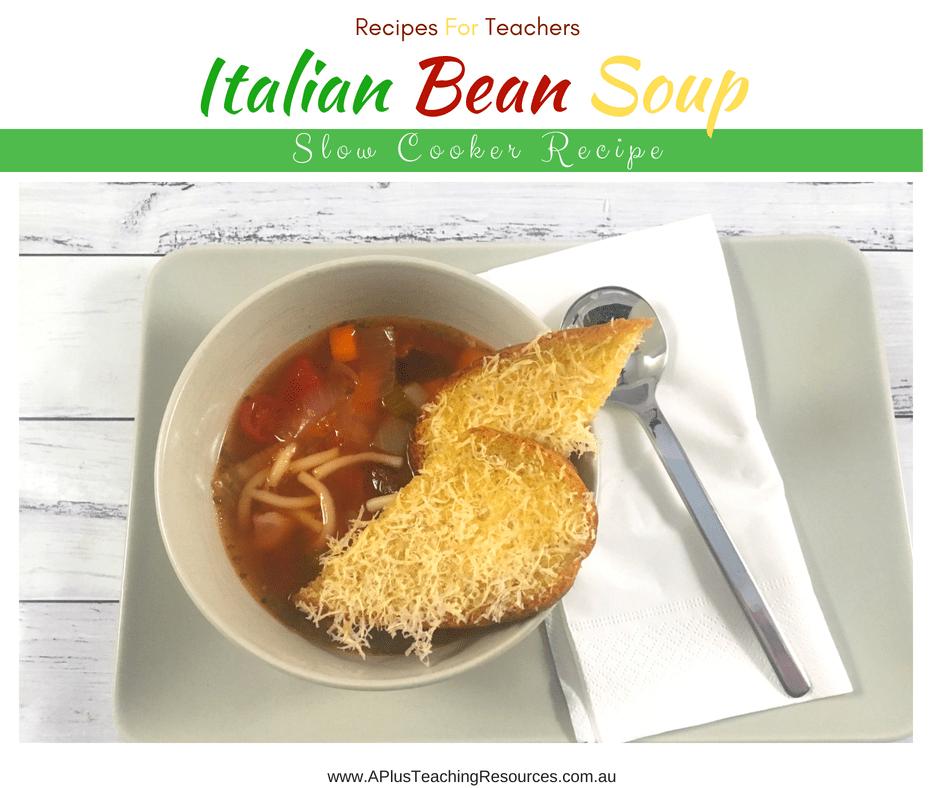 Italian Bean Soup Recipe for the teacher