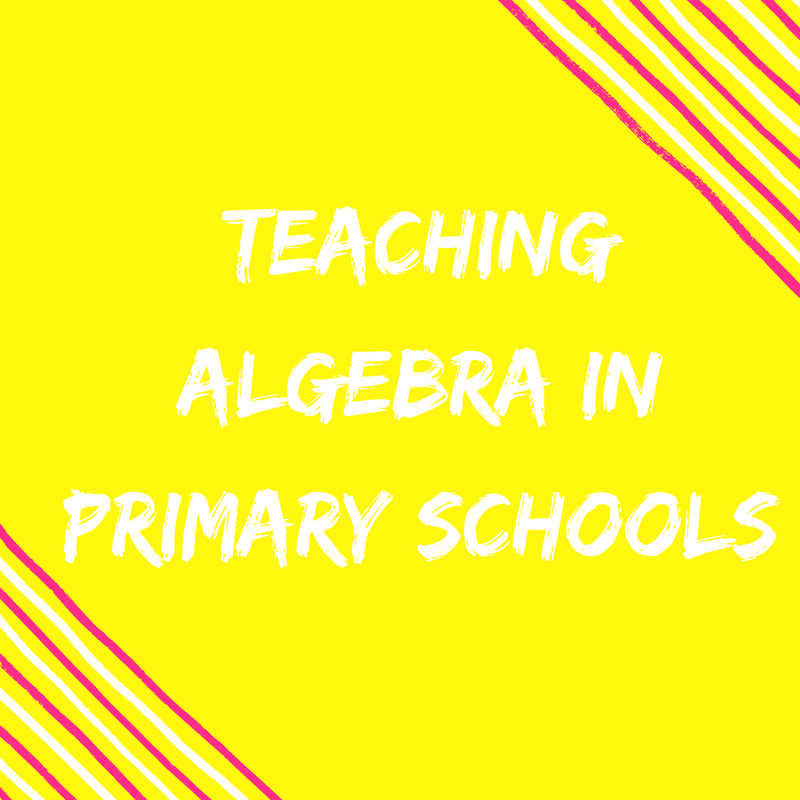 Teaching Algebra in Primary School