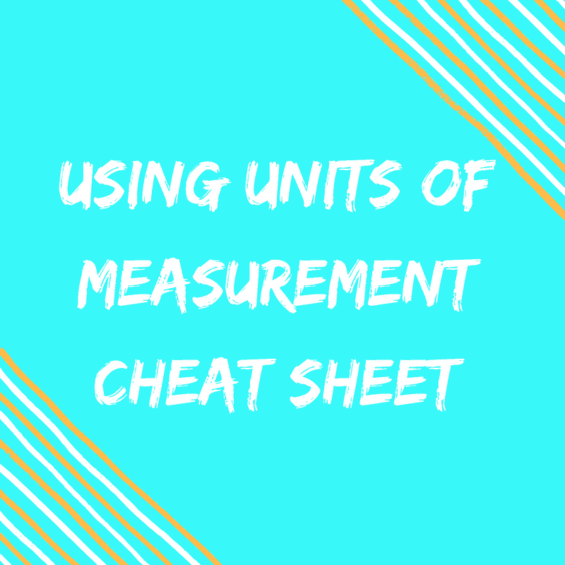 Using Units Of Measurement Cheat Sheet