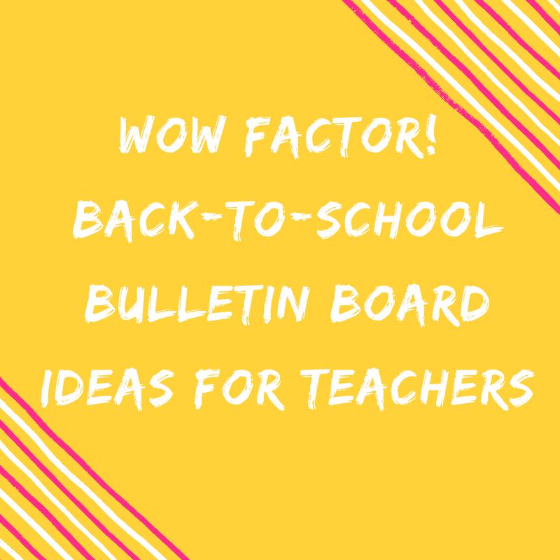 WOW Factor Back-To-School Bulletin Board Ideas For Teachers