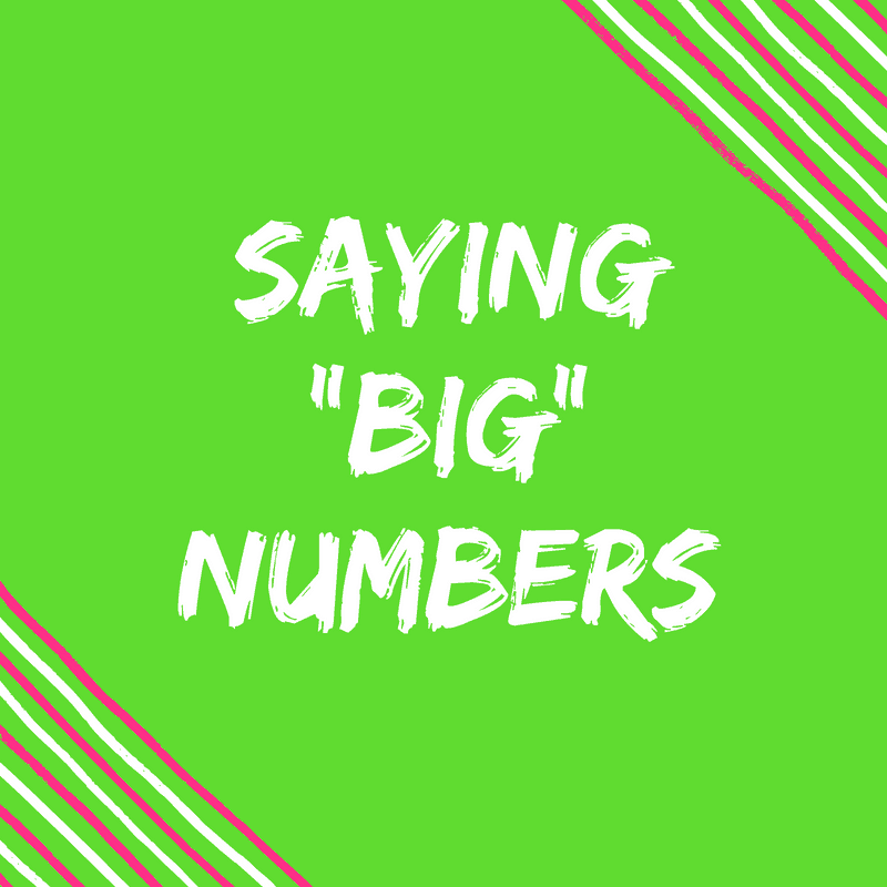 How To Say Really Big Numbers {It's A Nifty Trick!}
