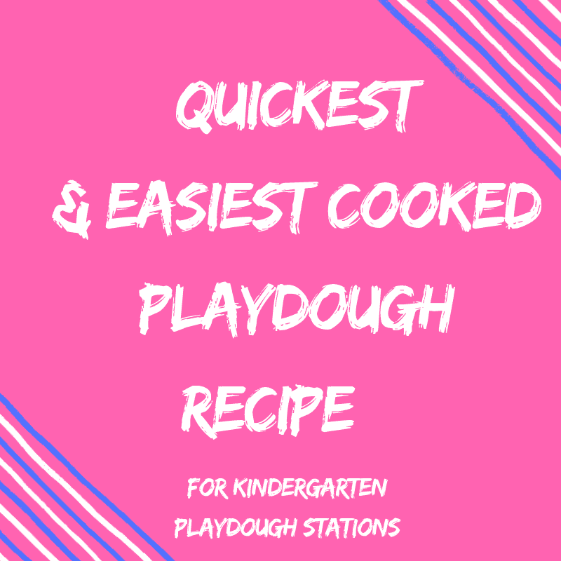 Quickest & Easiest Cooked Playdough Recipe {For Kindergarten}