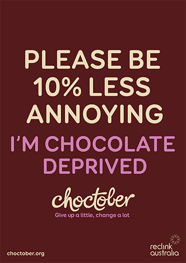 Choctober Poster | Please be 10% less annoying. I'm chocolate deprived.