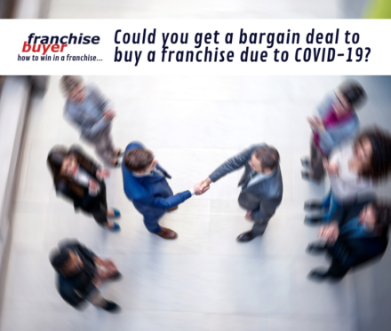 Could You Get A Bargain Deal To Buy A Franchise Due To Covid 19 780X660