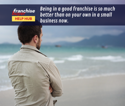 Being In A Good Franchise Is So Much Better Than On Your Own In A Small Business Now 780X660