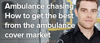 Ambulance chasing How to get the best from the ambulance cover market