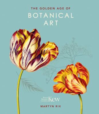The Golden Age of Botanical Art (Royal Botanic Gardens, Kew)