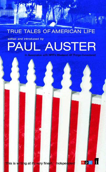 True Tales of American Life - Paul Auster, edited by Paul