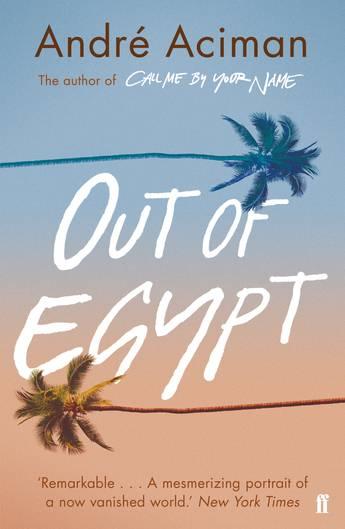 Out Of Egypt Andre Aciman 9780571349715 Allen border=