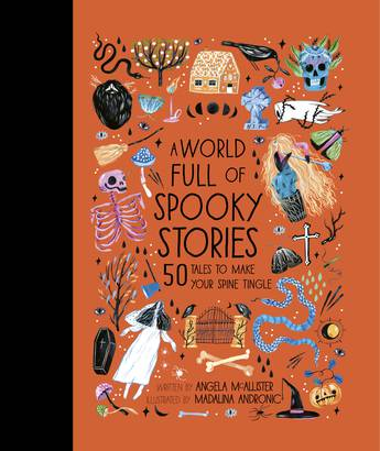 A World Full Of Spooky Stories Angela Mcallister 9780711241473 Murdoch Books
