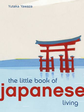 The Little Book of Japanese Living