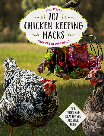 101 Chicken Keeping Hacks from Fresh Eggs Daily