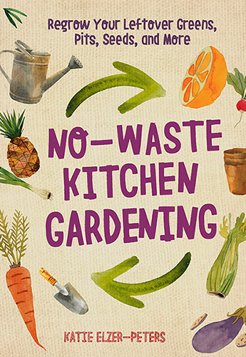 No-Waste Kitchen Gardening