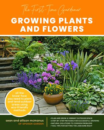 Growing Plants and Flowers (The First-Time Gardener)